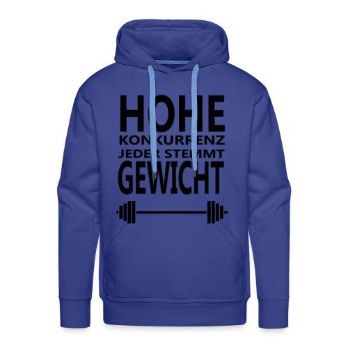 HOHE KONKURRENZ JEDER STEMMT GEWICHT - Männer Premium Hoodie