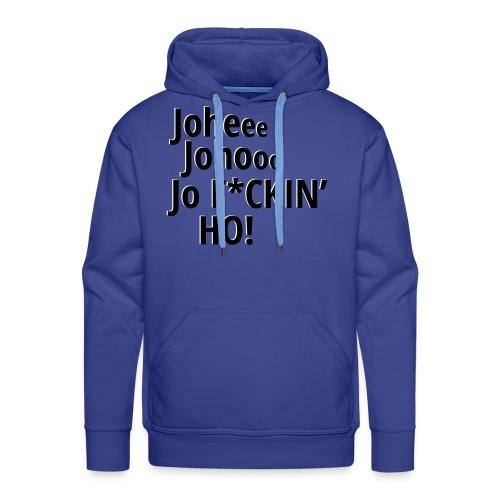 Premium T-Shirt Johee Johoo JoF*CKIN HO! - Mannen Premium hoodie