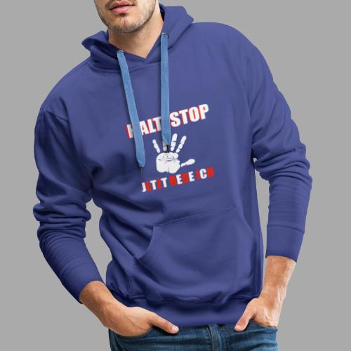 Halt Stop - Jetzt rede ich - Männer Premium Hoodie