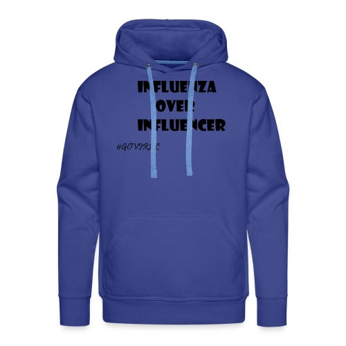 Influenza over Influencer - Männer Premium Hoodie