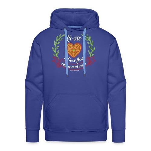 La vie est une fleur, l'amour en est le miel - Sweat-shirt à capuche Premium pour hommes