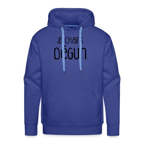 Humour Citation Marseille JE CRAINS DEGUN  - Sweat-shirt à capuche Premium pour hommes