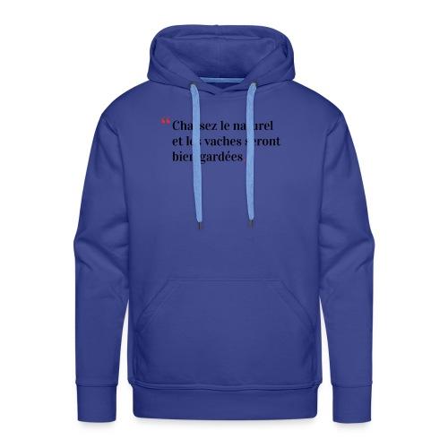 Chassez le naturel - Sweat-shirt à capuche Premium pour hommes