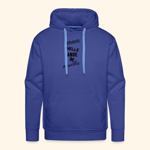 mais quelle bande de nouilles - Sweat-shirt à capuche Premium pour hommes
