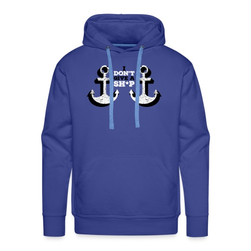 I don t give a ship - Mannen Premium hoodie