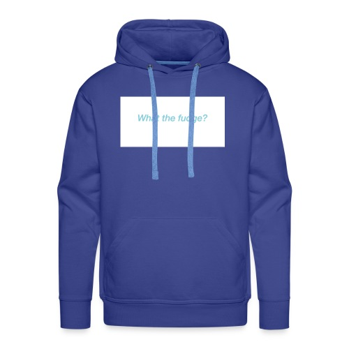 What the fudge saying - Men's Premium Hoodie