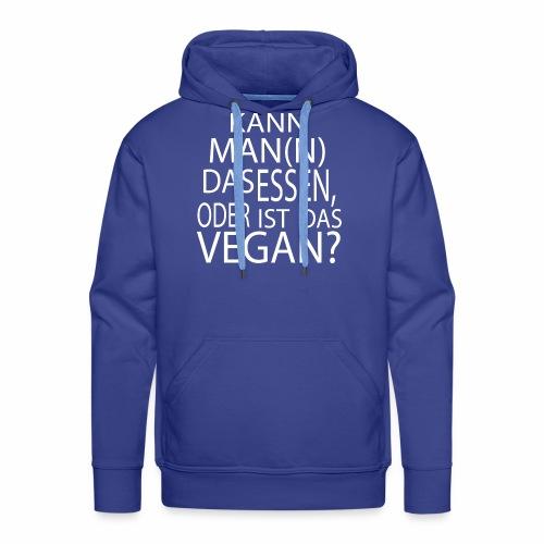 Vegan oder nicht Vegan - Männer Premium Hoodie