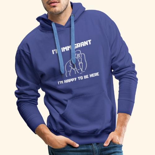 Je suis immigré 3 - Sweat-shirt à capuche Premium pour hommes