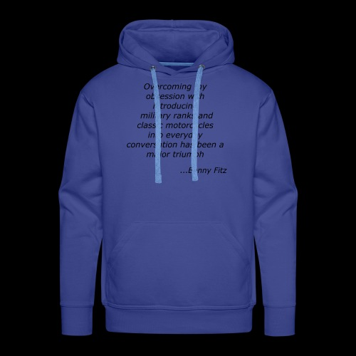 BENNY FITZ - MOTORCYCLE JOKE / QUOTE - Men's Premium Hoodie