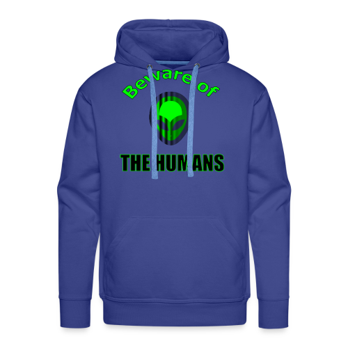 Beware of the Humans - Männer Premium Hoodie