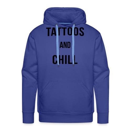 Tattoos and Chill Tätowiert Geschenk - Männer Premium Hoodie