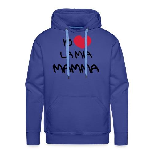 Io Amo La Mia Mamma - Felpa con cappuccio premium da uomo