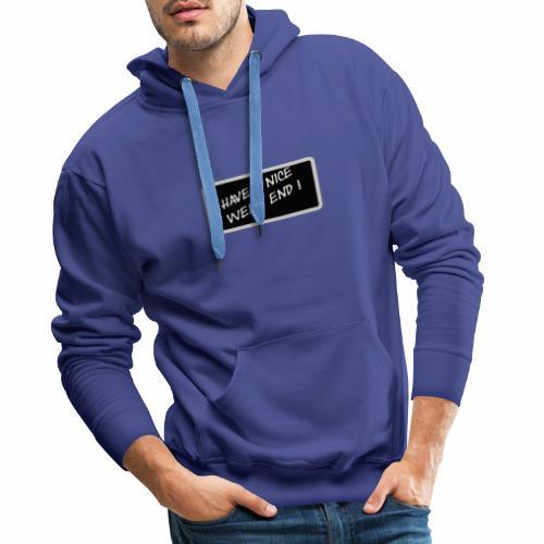 BON WEEK END ! - Sweat-shirt à capuche Premium pour hommes