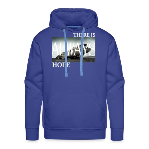 There is always hope! - Männer Premium Hoodie