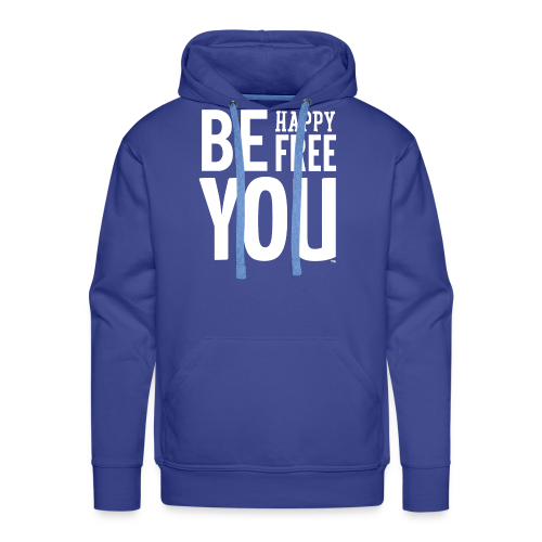BE HAPPY. BE FREE. BE YOU - Mannen Premium hoodie