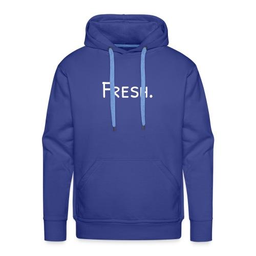 Fresh! - Männer Premium Hoodie