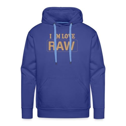 I im Love RAW - Männer Premium Hoodie