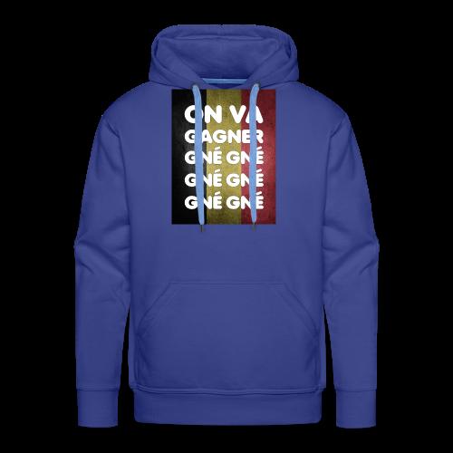On va gagner gné gné gné gné gné gné - Sweat-shirt à capuche Premium pour hommes