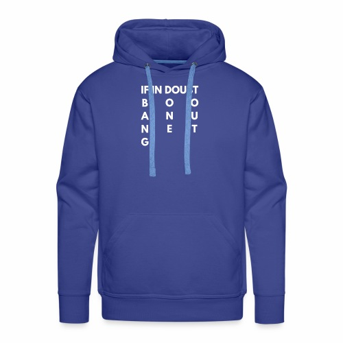 IF IN DOUBT - White Text - Men's Premium Hoodie