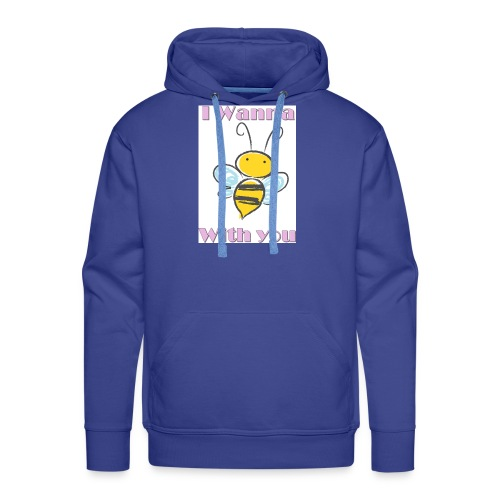 I wanna bee with you - Männer Premium Hoodie