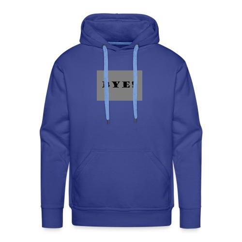 Bye - Männer Premium Hoodie