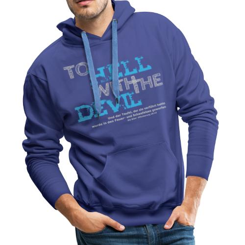 to hell with the devil blau - Männer Premium Hoodie