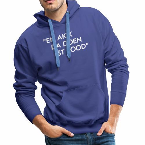 Akik da doen ist rood - Mannen Premium hoodie