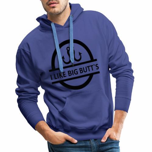 I LIKE BIG BUTT S black - Männer Premium Hoodie