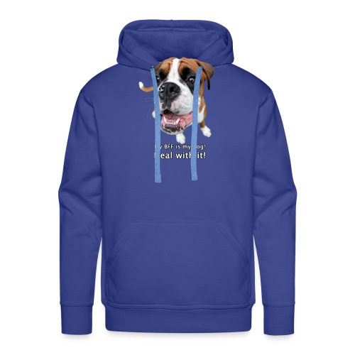 My BFF is my dog deal with it - Men's Premium Hoodie