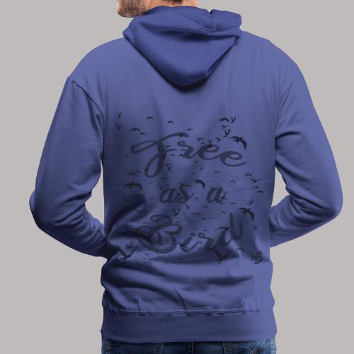 free as a bird | free as a bird - Men's Premium Hoodie