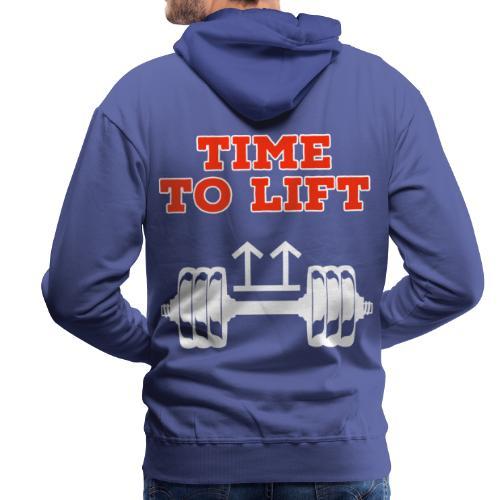 Time to lift. - Männer Premium Hoodie
