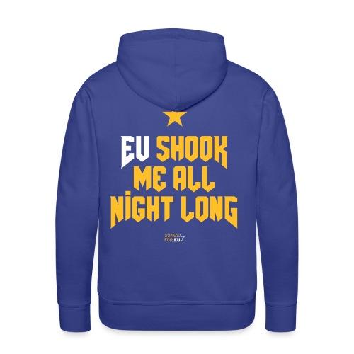 EU shook me all night long | SongsFor.EU - Men's Premium Hoodie