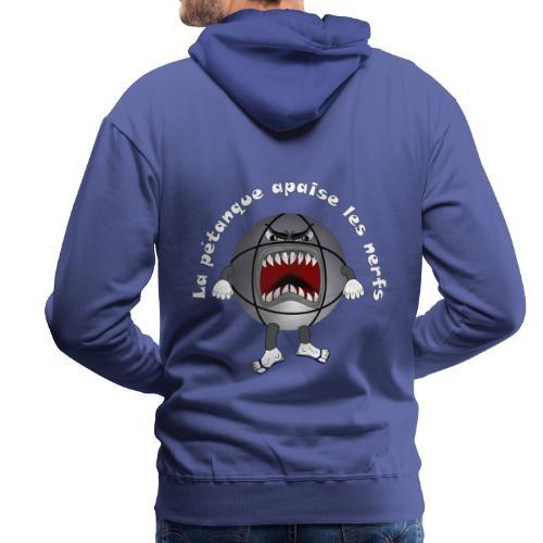 tee shirt petanque humour relax apaise nerf - Sweat-shirt à capuche Premium pour hommes