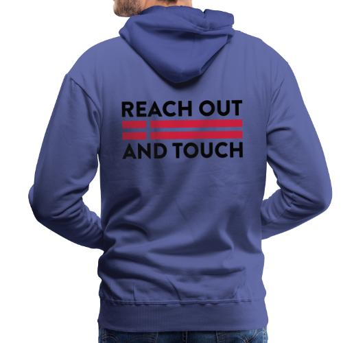 Reach Out And Touch - Herre Premium hættetrøje