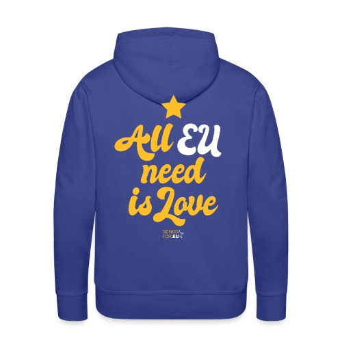 All EU needs is Love | SongsFor.EU - Men's Premium Hoodie