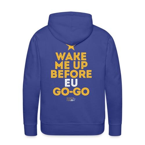 Wake me up before EU Go-Go | SongsFor.EU - Men's Premium Hoodie