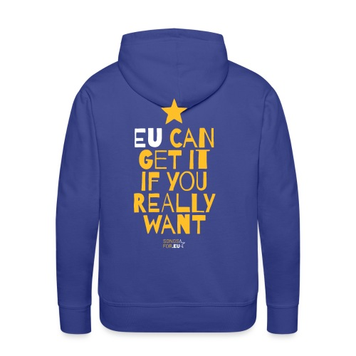 EU can get it if you really want | SongsFor.EU - Men's Premium Hoodie