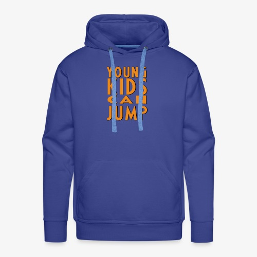 YOUNG KIDS CAN JUMP - Sweat-shirt à capuche Premium pour hommes
