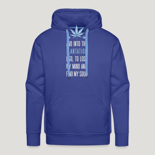 Cannabis Into the forest i go Gras Hanf Canna Dope - Männer Premium Hoodie