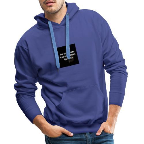 On ne change pas une équipe qui perd - Sweat-shirt à capuche Premium pour hommes