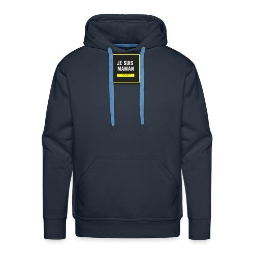 JE SUIS MAMAN - Sweat-shirt à capuche Premium pour hommes