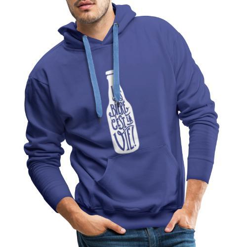 bière, la bière c'est la vie - Sweat-shirt à capuche Premium pour hommes