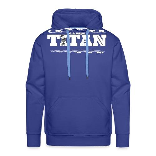 Vape Titan - Männer Premium Hoodie