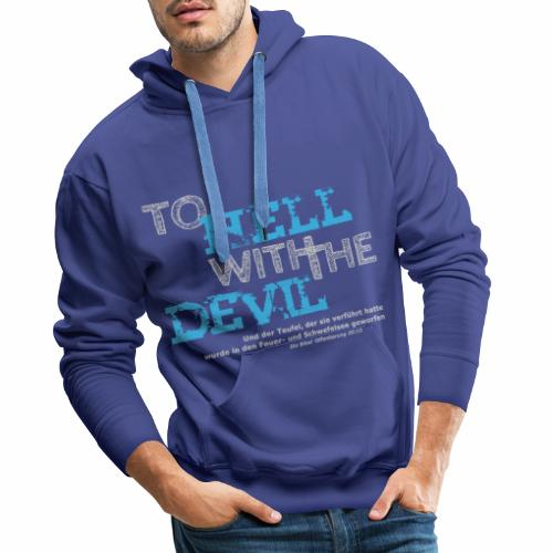 to hell with the devil blau - Männer Premium Hoodie