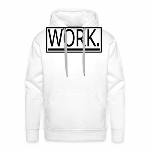 WORK. - Mannen Premium hoodie