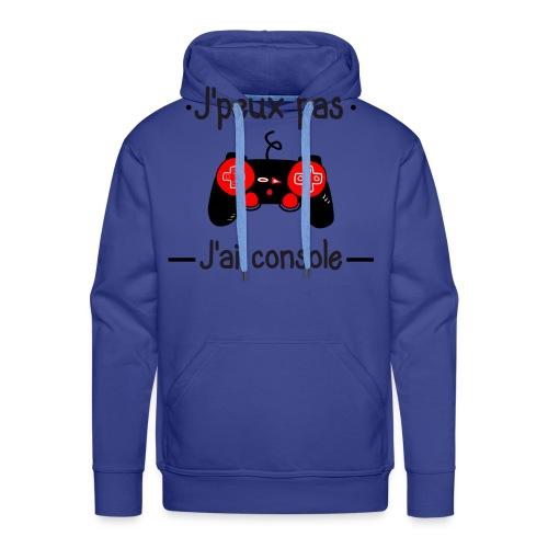 J'peux pas j'ai console - Sweat-shirt à capuche Premium pour hommes