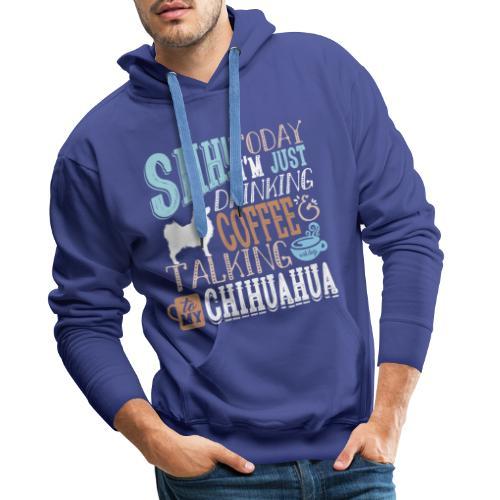 SHH Chihuahua LH Coffee2 - Miesten premium-huppari