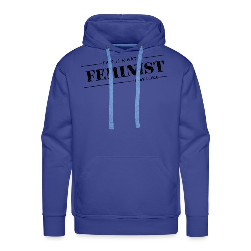 This what a feminist look - Men's Premium Hoodie