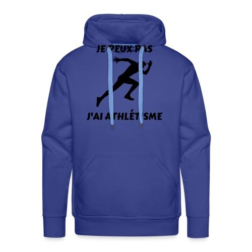 Je peux pas j'ai athlétisme - Sweat-shirt à capuche Premium pour hommes