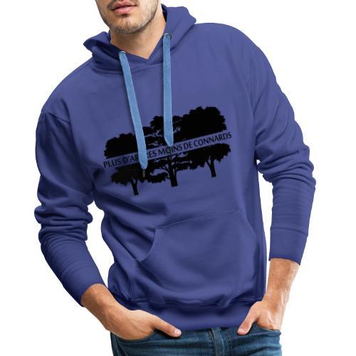 Plus d'Arbres Moins de Connards - Sweat-shirt à capuche Premium pour hommes